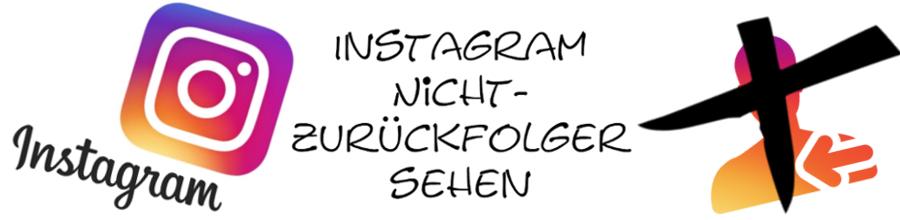 Instagramm Nicht-Zurückfolger